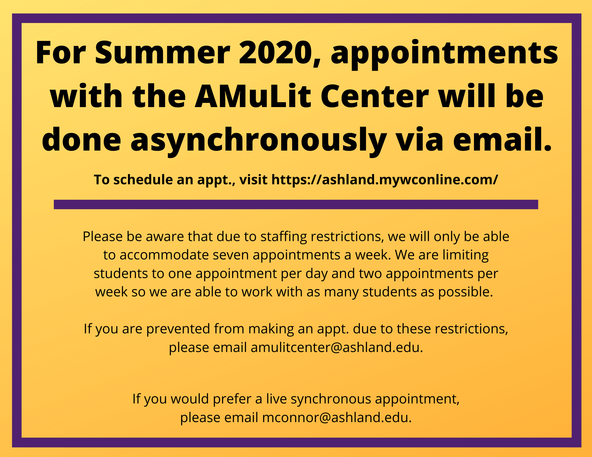 For Summer 2020, appointments with the AMuLit Center will be done asynchronously via email.