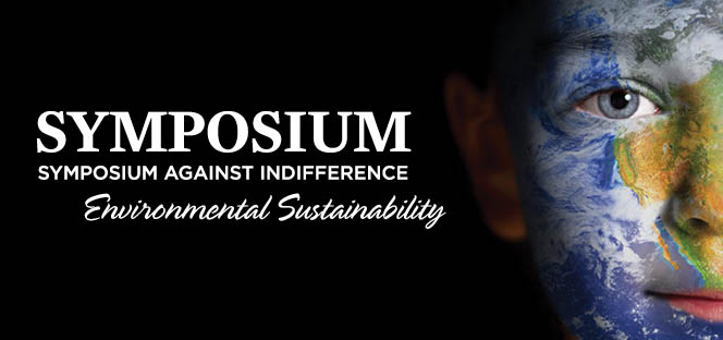 Symposium Against Indifference: Environmental Sustainability