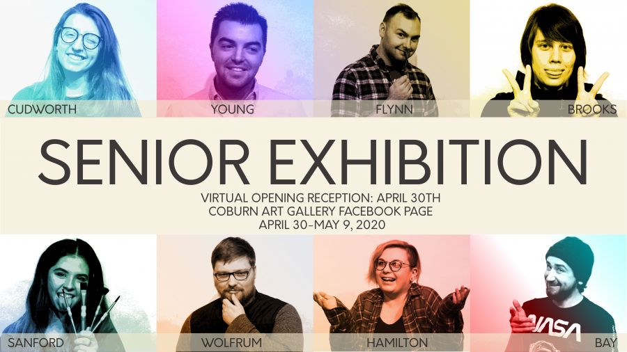 Coburn Gallery Senior Exhibition, April 30-May 9, 2020. Virtual Opening Reception April 30th Coburn Art Gallery Facebook Page.