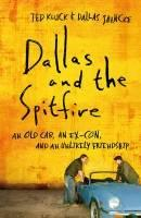 Dallas and the Spitfire by Ted Kluck (nonfiction)