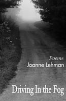 Driving in the Fog by Joanne Lehman (chapbook)