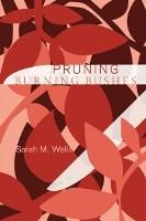 Pruning Burning Bushes by Sarah M. Wells (poems)