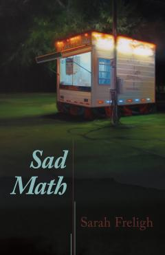 Sad Math by Sarah Freligh (poems)