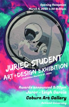 Juried Student Art+Design Exhibition, March 5-27, 2020