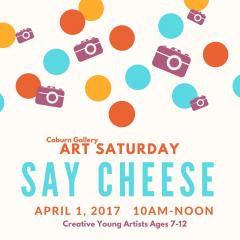 Say Cheese Art Saturday event