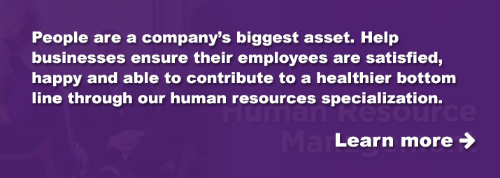Contribute to a healthier bottom line through our human resources specialization.