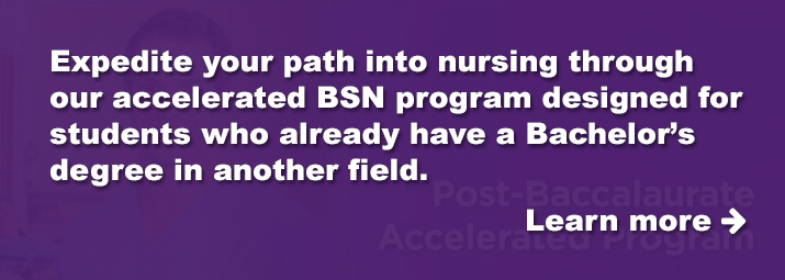Expedite your path into nursing through our accelerated BSN program