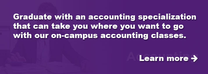 Graduate with an accounting specialization that can take you where you want to go.