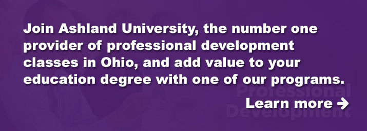 Ashland University is the number one provider of professional development classes in Ohio.