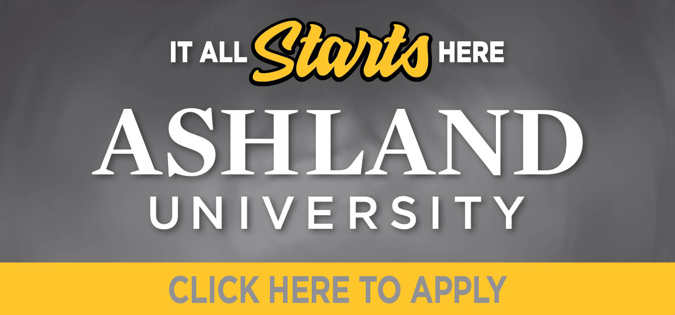 Ashland University - It All Starts Here! Click here to apply