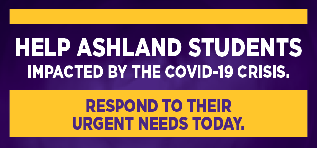 Help Ashland students impacted by the COVID-19 crisis. Respond to their urgent needs today.