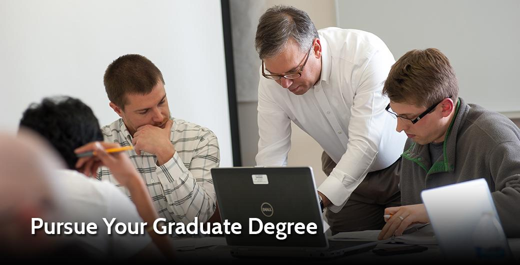 Pursue Your Graduate Degree