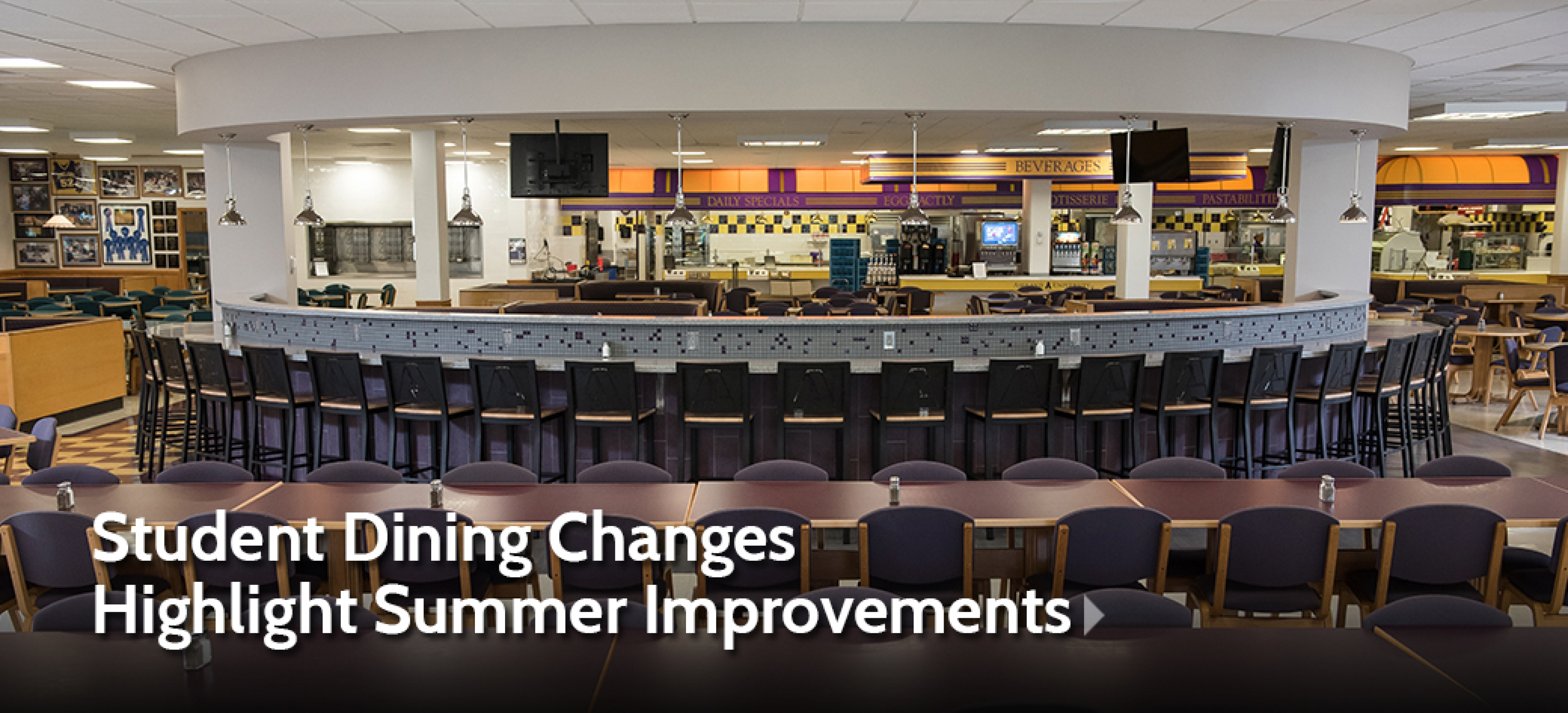 Student Dining Changes Highlight Summer Improvements