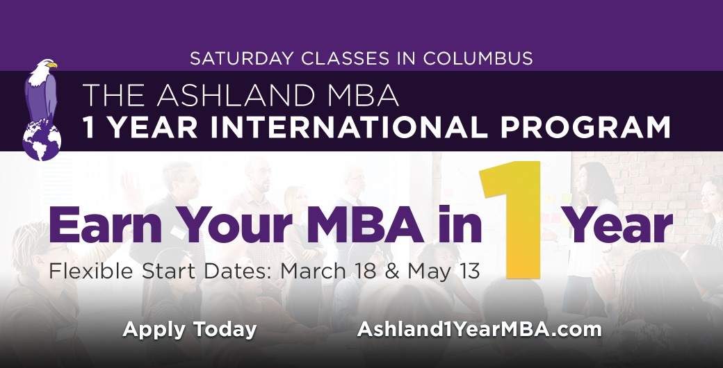 Ashland University 1 Year MBA Program. Flexible start dates March 18 & May 13