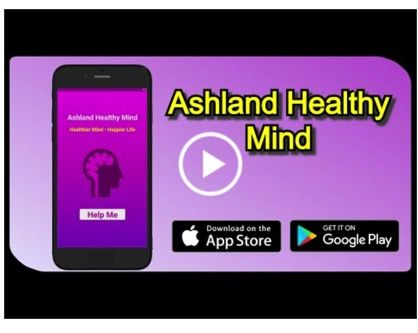 Ashland Healthy Mind app, available on Apple iTunes and Google Play