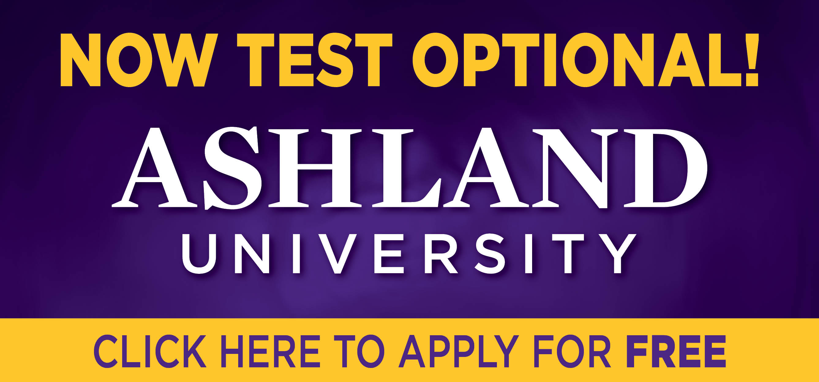 Ashland University: Now test optional! Click here to apply.