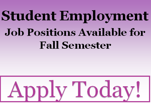 Student Employment Job Positions Available for Fall Semester  Apply Today